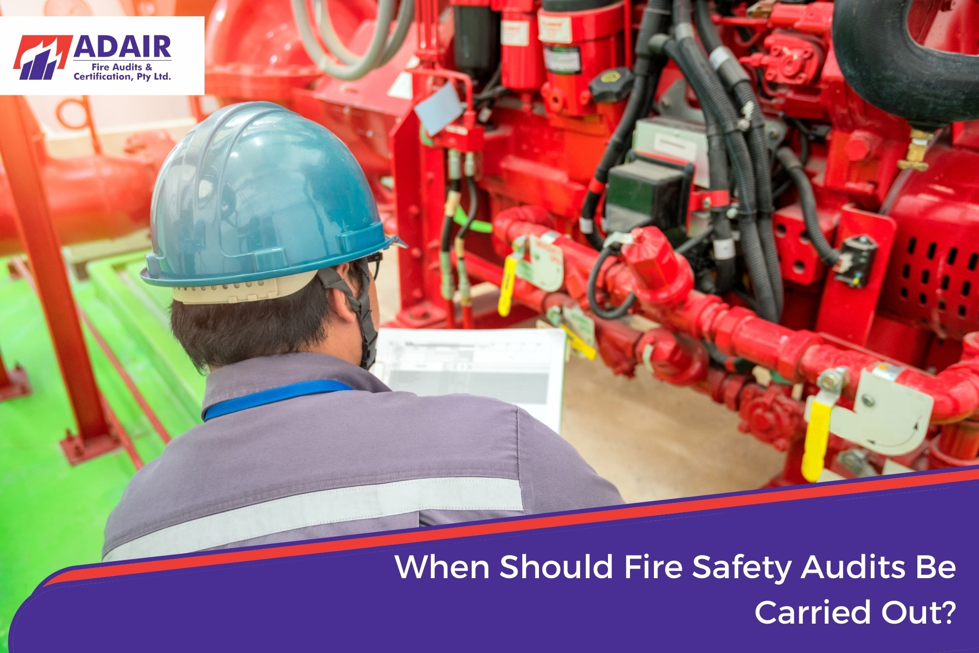 When Should Fire Safety Audits Be Carried Out