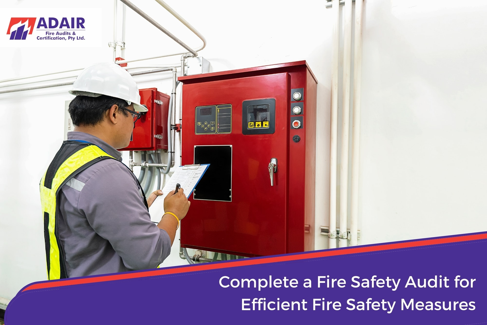 Complete a Fire Safety Audit for Efficient Fire Safety Measures