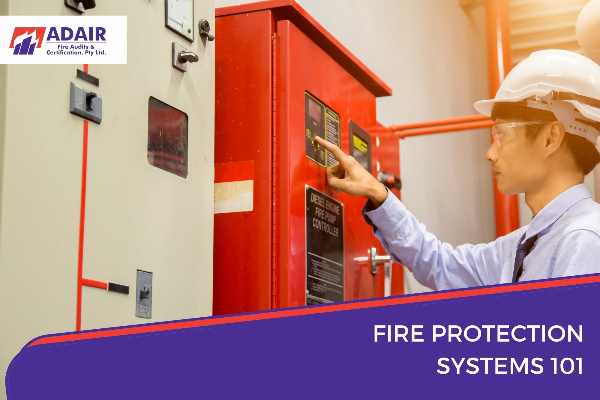Fire Protection Systems 101 - Fire Protection & Certification - Adair Fire Audits